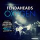 Fendaheads Oxygen Single EP